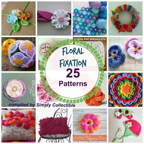 25 Patterns Floral Fixation compiled by SimplyCollectibleCrochet.com: