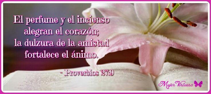 Proverbios 27:9  #mujervirtuosa - https://m.facebook.com/mujervirtuosalasvegas