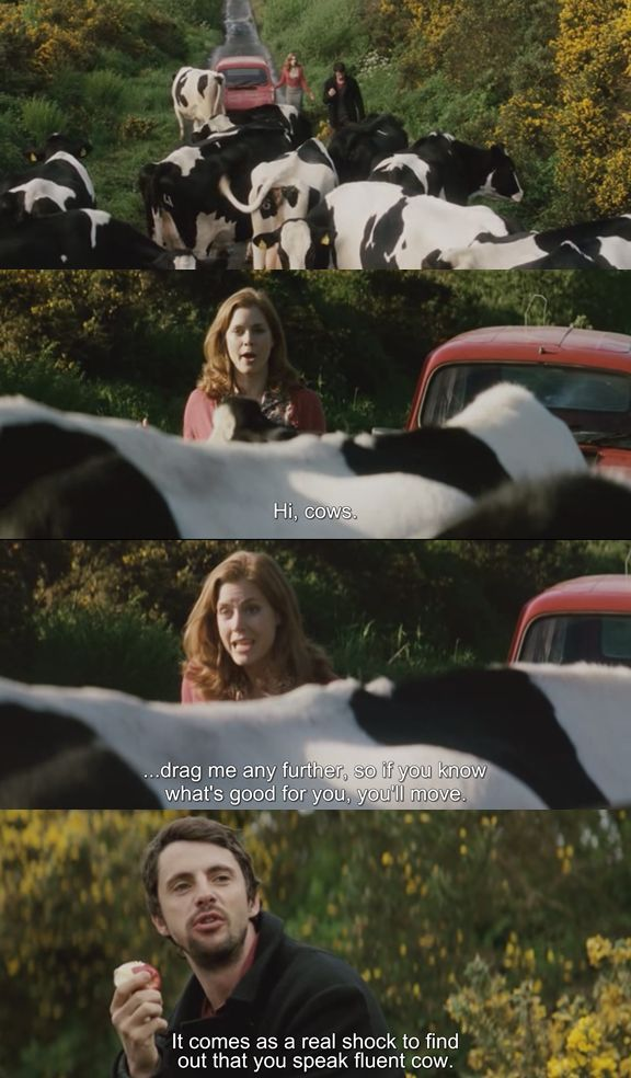 """""""It comes as a real shock to find out that you speak fluent cow."""" Leap Year"""