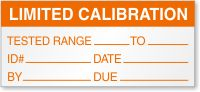 Highly durable Limited Calibration Tested Range, To, ID, Date, By, Due Label. Get lowest rates on QC Label. Ships free. Order in minutes. No login required!