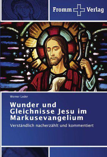 Wunder und Gleichnisse Jesu im Markusevangelium: Verständ... https://www.amazon.de/dp/3841600891/ref=cm_sw_r_pi_dp_x_j1ORyb434NNTX