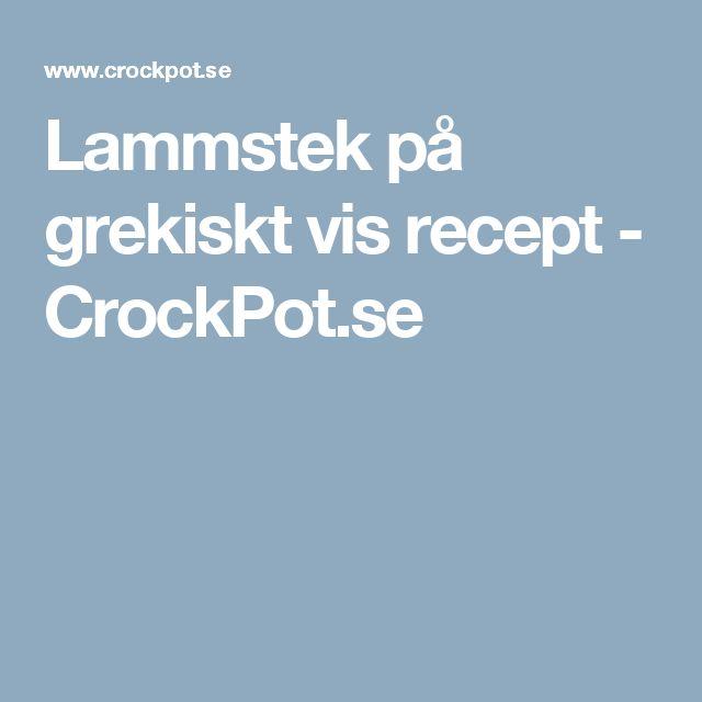 Lammstek på grekiskt vis recept - CrockPot.se