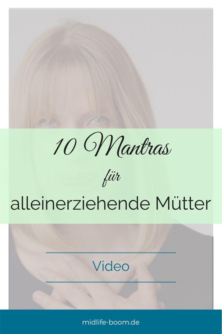 10 ermutigende Mantras für alleinerziehende Mütter, besonders gut geeignet im 1. Trennungsjahr. Am besten immer wieder anschauen, aufschreiben, herbeten.