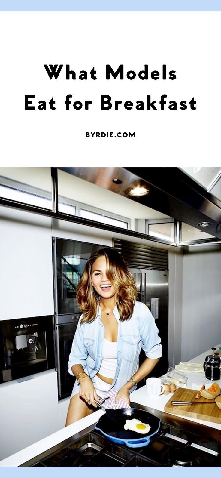 What Models Eat for Breakfast: (http://www.byrdie.com/healthy-breakfast-model-diet)