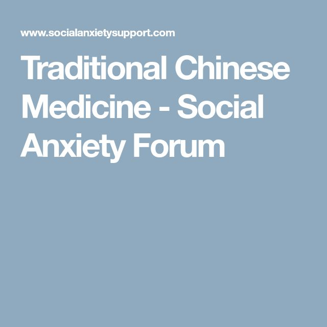 Traditional Chinese Medicine - Social Anxiety Forum