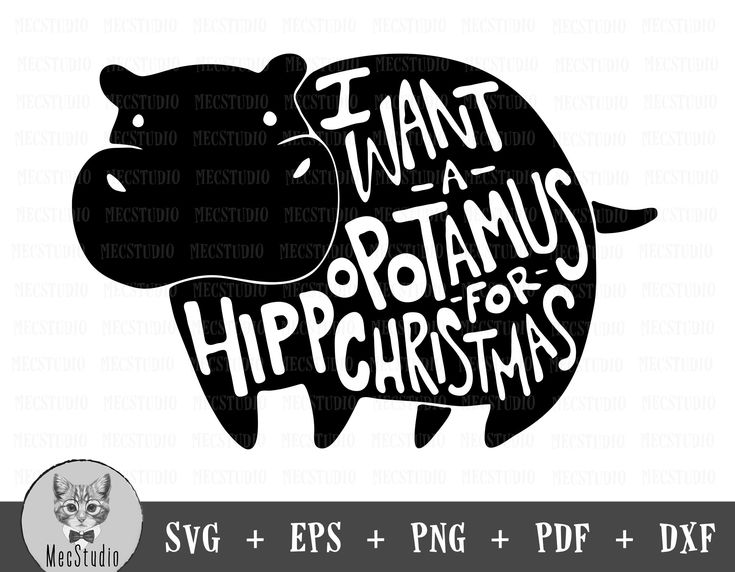 I Want A Hippopotamus For Christmas SVG, Hippopotamus Christmas Svg, Christmas SVG PNG, Christmas Cut File, Christmas Cuttable Designs