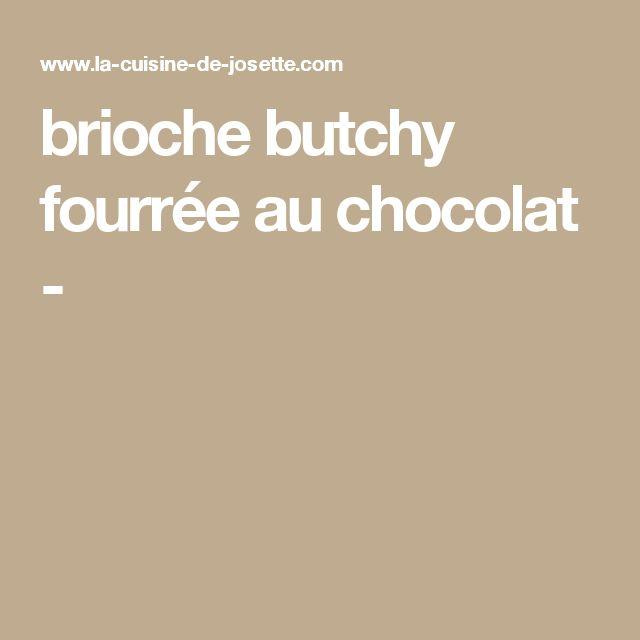brioche butchy fourrée au chocolat -