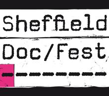 Sheffield Doc/Fest, which celebrates its 20th edition next year from 12-16 June, is now accepting documentary film submissions from both UK and international filmmakers.