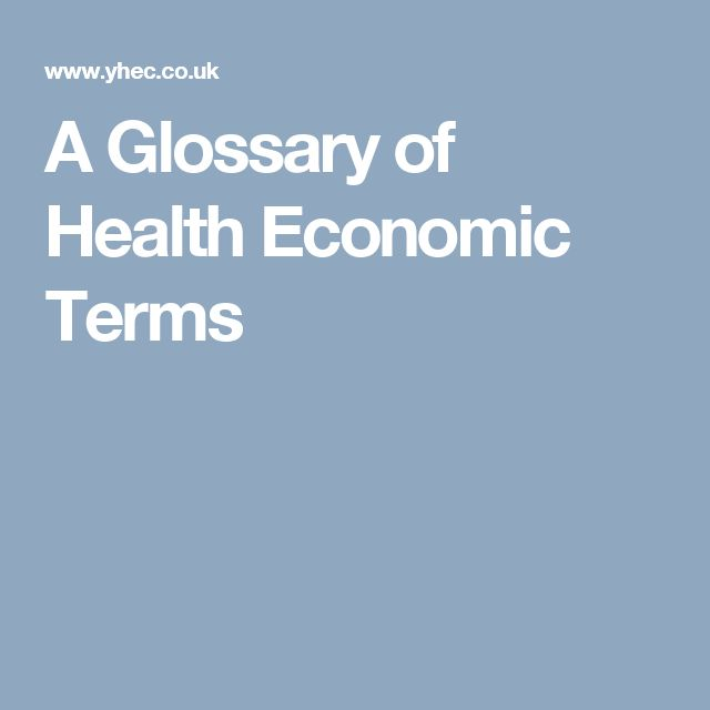 A Glossary of Health Economic Terms