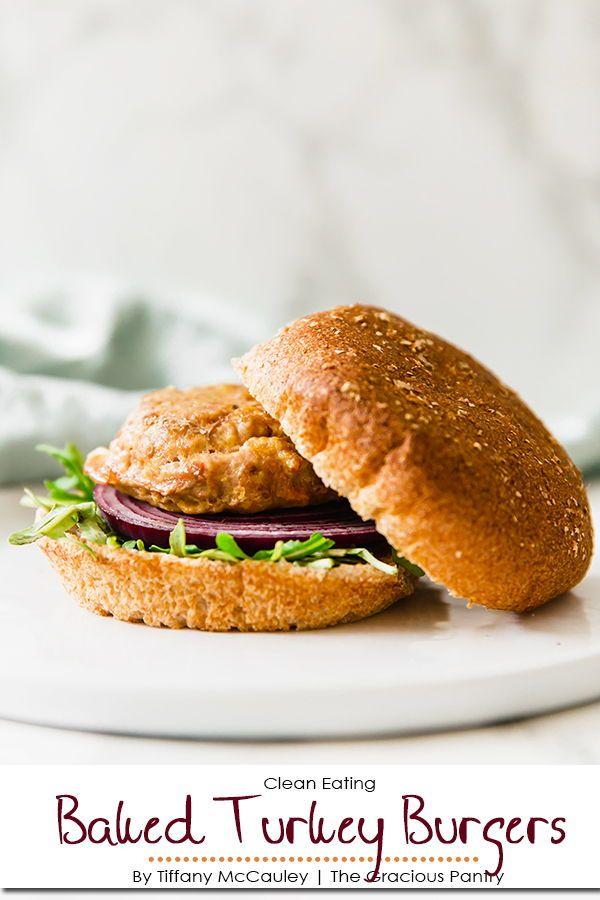 Clean Eating Baked Turkey Burgers Recipe Recipe Baked Turkey Burgers Cooking Turkey Burgers Turkey Burger Recipes