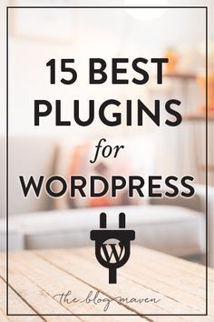 The 15 WordPress plugins that every blog needs - how many are YOU using?