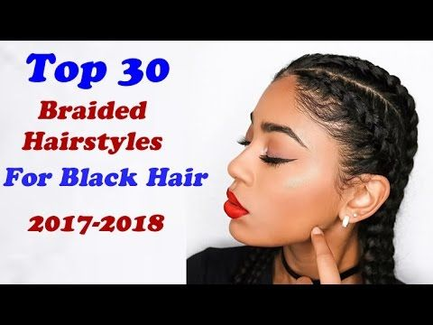 30 Top Braided hairstyles for black hair 2017 - 2018  http://www.hairstyleslife.com/colored-braided-hairstyles/