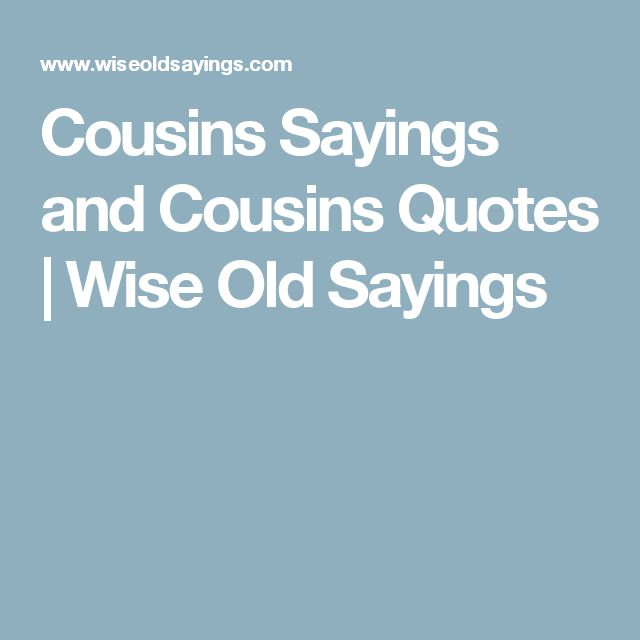 Best Cousins Quote: 25+ Best Ideas About Cousin Sayings On Pinterest