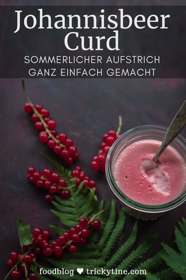Rezept für Johannisbeer Curd, leckerer süßer Aufstrich by Foodblog trickytine