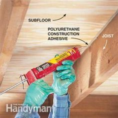 To Fix a Squeaky Floor:  When the floor framing in your house is accessible and there's a slight gap between the top of the floor joists and the subfloor, try using polyurethane construction adhesive (about $4 per tube) to silence the squeak. Inject the constructive adhesive into the gap and work it deep with a plastic spoon so it flows toward the nail shanks that are causing the squeaks.