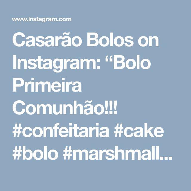 """Casarão Bolos on Instagram: """"Bolo Primeira Comunhão!!! #confeitaria #cake #bolo #marshmallow #primeiracomunhao"""" • Instagram"""
