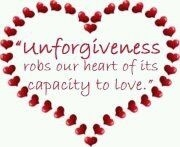 """""""Unforgiveness robs our heart of it's capacity to love"""""""