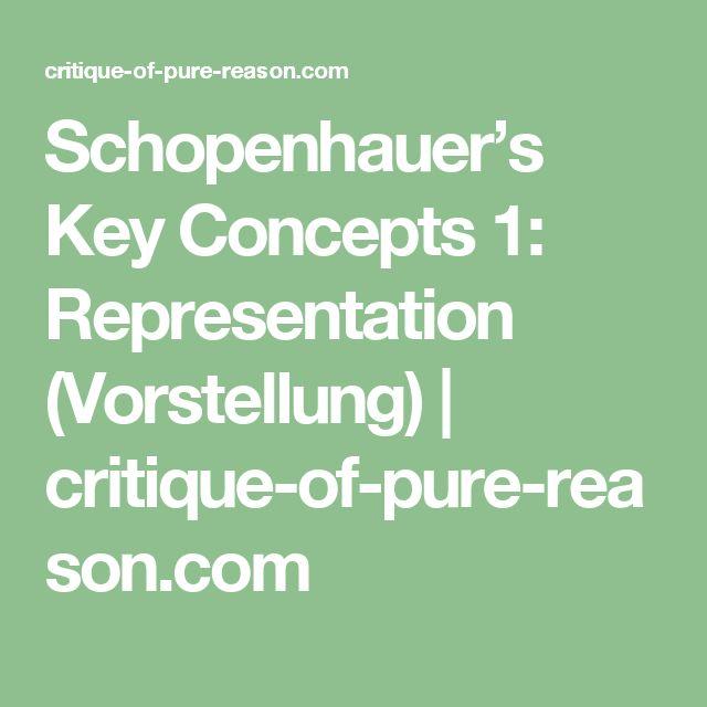 Schopenhauer's Key Concepts 1: Representation (Vorstellung) | critique-of-pure-reason.com