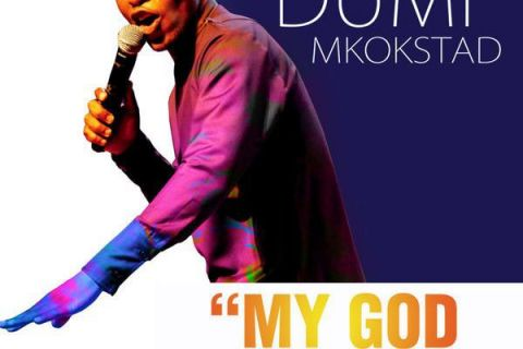 Download mp3 Dumi Mkokstad - My God Is Too Much South