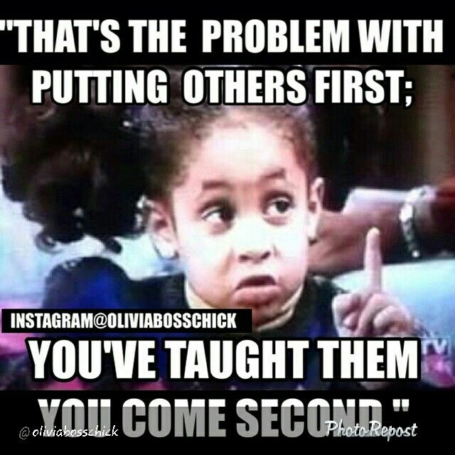 That's the problem with putting others first: you've thought them you come second!  #oliviabosschick