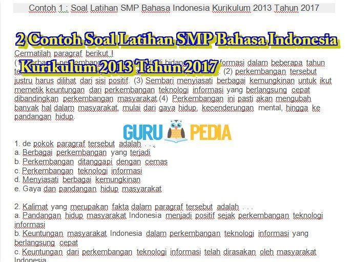 2 Contoh Soal Latihan SMP Bahasa Indonesia Kurikulum 2013 Tahun 2017 bertujuan untuk dapat digunakan sebagai acuan dalam melatih potensi anak, serta menjadi bahan referensi pembuatan naskah materi soal bahasa indonesia