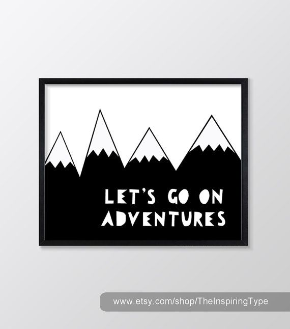 Let's Go On Adventures Monochrome Nursery Art by TheInspiringType