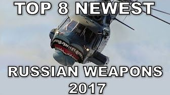TOP 8 NEWEST RUSSIAN WEAPONS of 2017