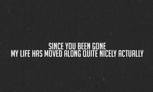 Breaking Up And Moving On Quotes  :Thank goodness. Good riddance. Grow up! Oh wait thats too complicated for you.