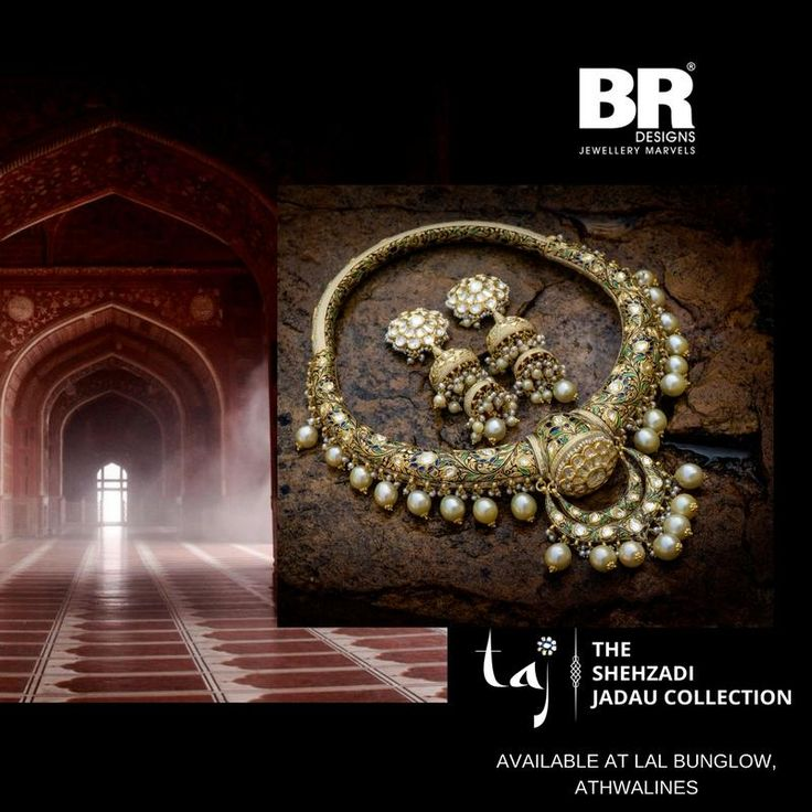 When excellent craftsmanship of our heritage come alive in jewels! Inspired from fort the jewels define pure royalty!   Come visit us on 11-14th December, 2017 as we unveil the second edition of TAJ- THE SHEHZADI JADAU COLLECTION!  ONLY AT BR DESIGNS, LAL BUNGLOW, ATHWALINES