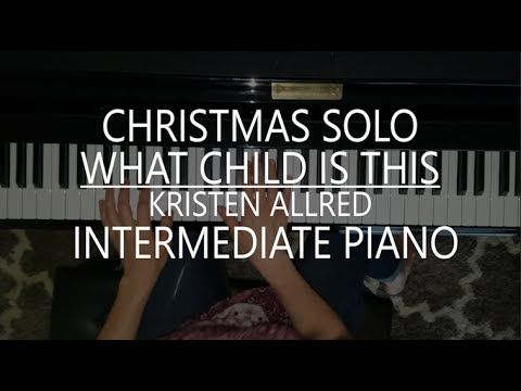 What Child is This - Intermediate Christmas Piano Solo. Buy sheet music here  http://kristenallred.com/what-child-is-this-intermediate-piano-solo-sheet-music/ Beautiful, flowing piano arrangement.