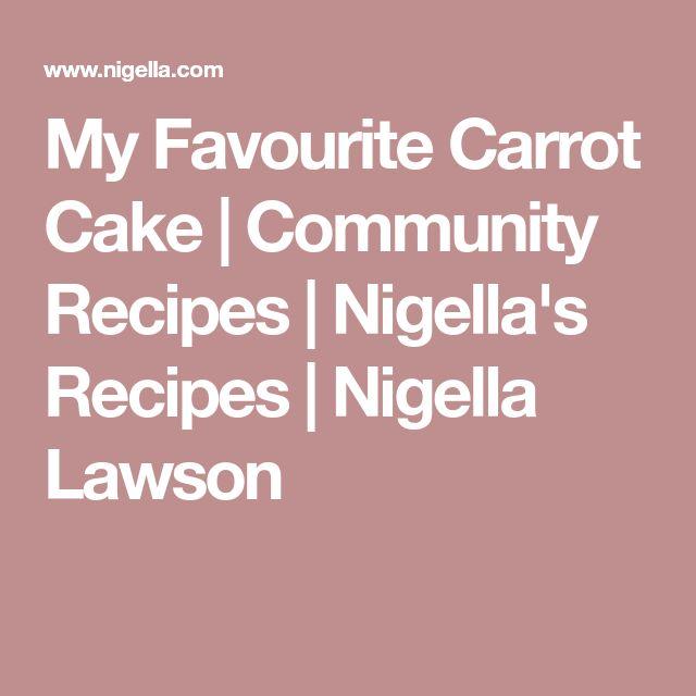 My Favourite Carrot Cake | Community Recipes | Nigella's Recipes | Nigella Lawson