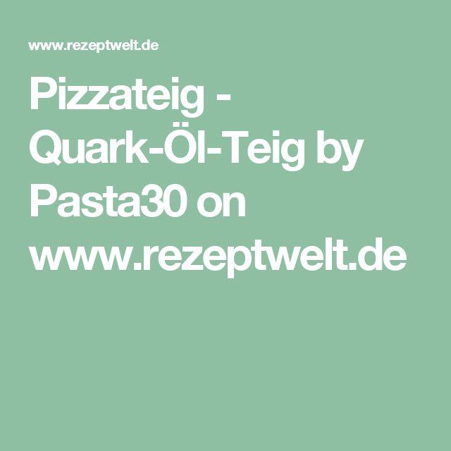 Pizzateig - Quark-Öl-Teig by Pasta30 on www.rezeptwelt.de