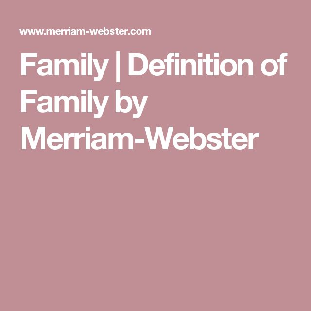 Family | Definition of Family by Merriam-Webster