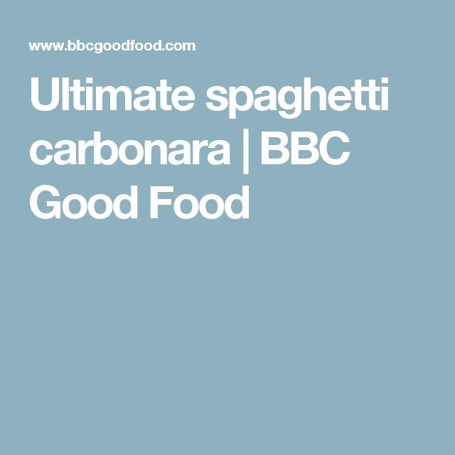 Ultimate spaghetti carbonara | BBC Good Food