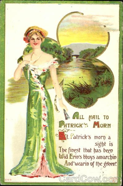 """c 1912 (postmark) St. Patrick's Day post card - """"All Hail To Patrick's Morn St. Patrick's morn a sight is The finest that has been wid Erin's bhoys amarchin And Wearin of the green"""""""