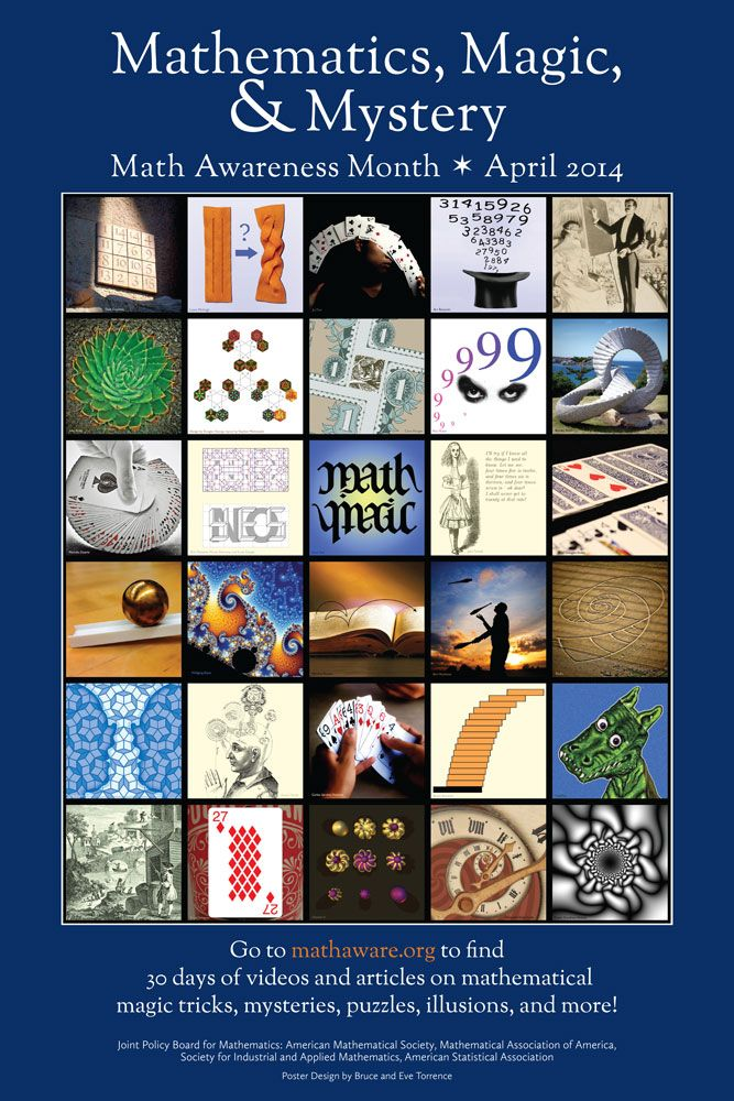 April 2014 is Math Awareness Month! See magical, mysterious, mathematical phenomena at mathaware.org.