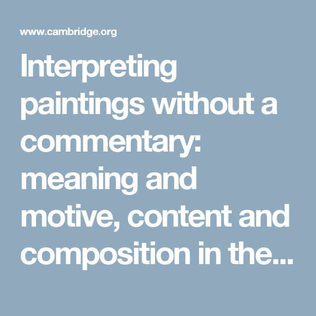 Interpreting paintings without a commentary: meaning and motive, content and composition in the rock art of the western Cape, South Africa | Antiquity | Cambridge Core