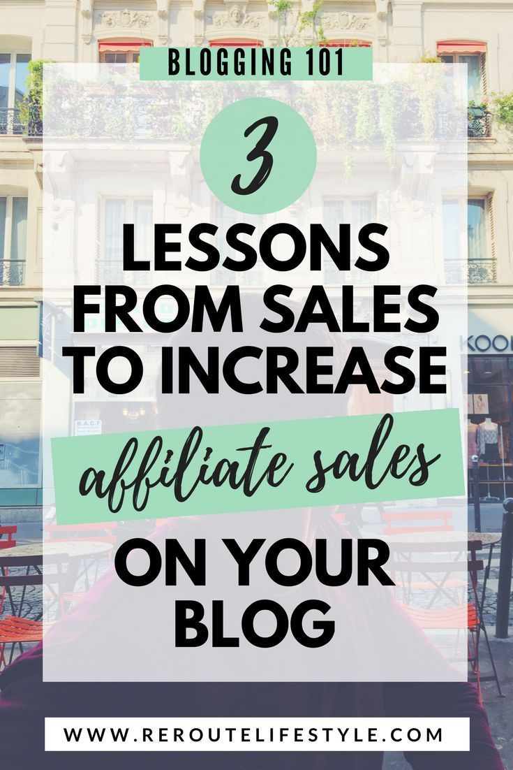Have you monetized you blog with affiliate marketing? Read these 3 unique lessons from sales to help you increase affiliate sales on your blog, and make money blogging. work from home and make money online, start a blog, affiliate marketing tips