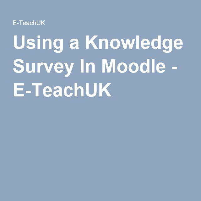 Using a Knowledge Survey In Moodle - E-TeachUK