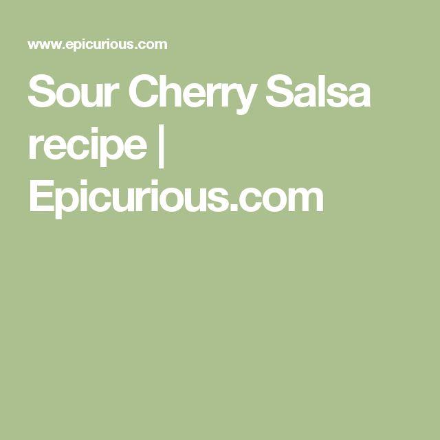 Sour Cherry Salsa recipe   Epicurious.com