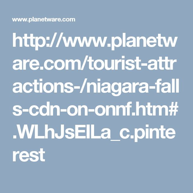 http://www.planetware.com/tourist-attractions-/niagara-falls-cdn-on-onnf.htm#.WLhJsEILa_c.pinterest