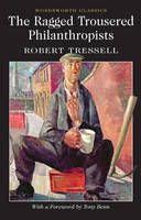 The Ragged Trousered Philanthropists - Wordsworth Classics