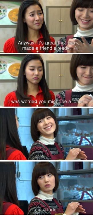 Well, duh! You are a poor laundromat's daughter in a school full of snotty, rick kids, excluding Ji Hoo, of course. ^-^