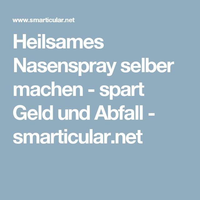 Heilsames Nasenspray selber machen - spart Geld und Abfall - smarticular.net