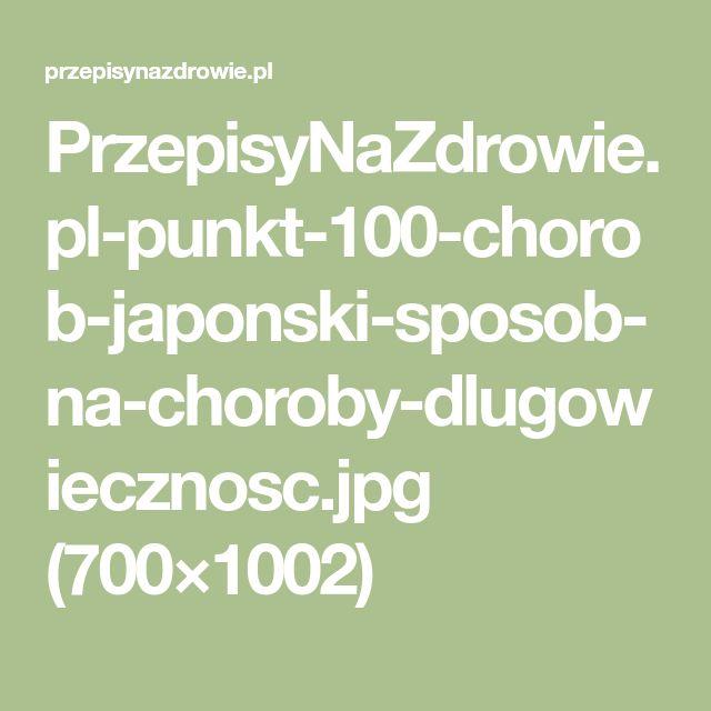 PrzepisyNaZdrowie.pl-punkt-100-chorob-japonski-sposob-na-choroby-dlugowiecznosc.jpg (700×1002)