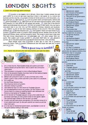 This WS helps students to practise grammar skills (article with the names of London streets, museums, cinemas and its sights)and learn more about London places of interest. - ESL worksheets