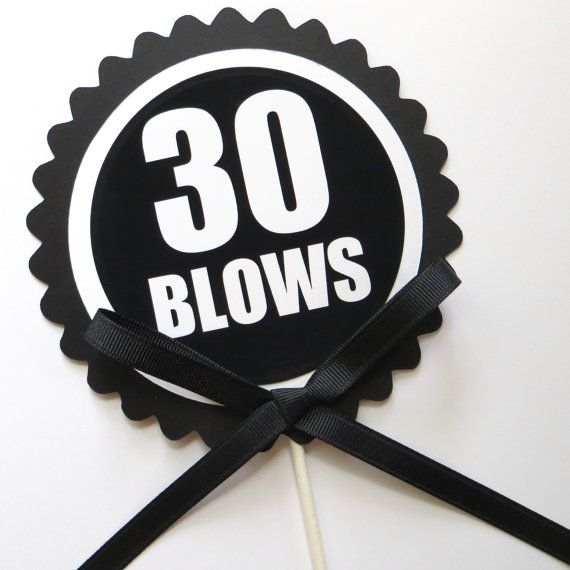 30th Birthday Cake Topper  30 Blows Cake by CarasScrapNStampArt