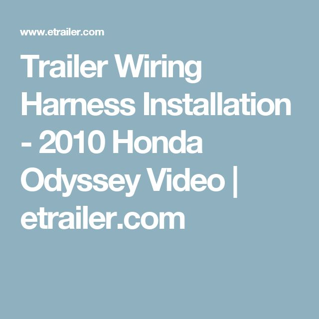 best 25 2010 honda odyssey ideas only on pinterest 2012 honda Trailer Wiring Harness 2006 Honda Odyssey trailer wiring harness installation 2010 honda odyssey video etrailer com trailer wiring harness 2006 honda odyssey