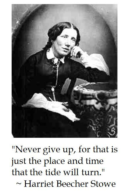 Harriet Beecher Stowe on Perseverence
