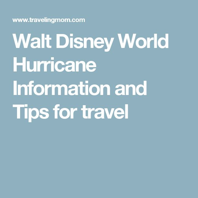 Walt Disney World Hurricane Information and Tips for travel